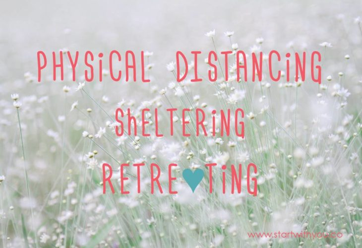 Physical Distancing - Sheltering - Retreating