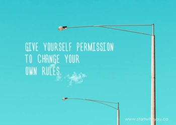 Give yourself permission change rules by Karen Ross Business Coach